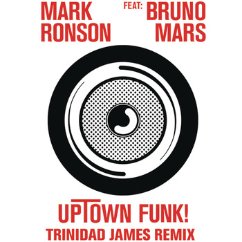 Mark Ronson feat. Bruno Mars - Uptown Funk (Trinidad James Remix [Explicit])