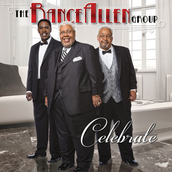 The Rance Allen Group - Celebrate (Deluxe Edition)