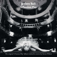 Jethro Tull - A Passion Play (2014 Remaster)