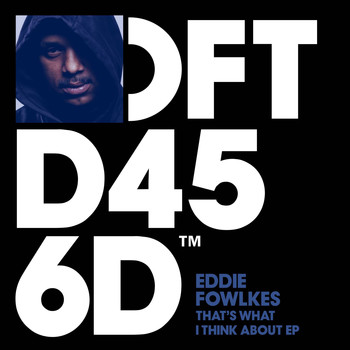 Eddie Fowlkes - That's What I Think About EP