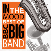 BBC Big Band - In the Mood - Best of