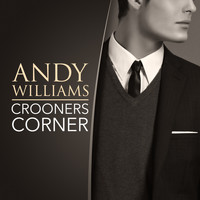 Andy Williams - Crooners Corner