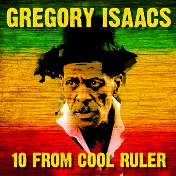 Gregory Isaacs - 10 From Cool Ruler Gregory Isaacs