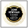Come And Get It by John Newman