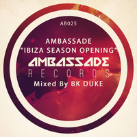 BK DUKE - Ambassade Ibiza Season Opening Mixed by Bk Duke