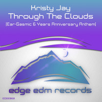 Kristy Jay - Through The Clouds (Ear-Gasmic 6 Years Anniversary Anthem)