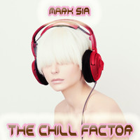 Mark Sia - The Chill Factor