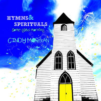 Cindy Morgan - Some Glad Morning: Hymns & Spirituals