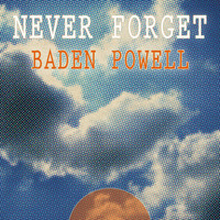 Baden Powell - Never Forget