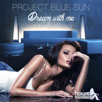 Project Blue Sun - Dream with Me