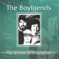 The Boyfriends - The Ultimate OPM Collection