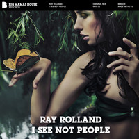 Ray Rolland - I See Not People