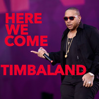 Timbaland - Here We Come