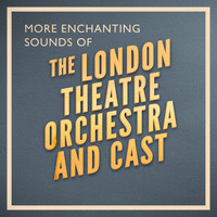 The London Theatre Orchestra and Cast - More Enchanting Sounds of