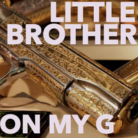 Little Brother - On My G