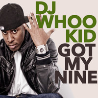 DJ Whoo Kid - Got My Nine