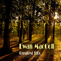 Ewan MacColl - Greatest Hits