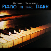 Michael Silverman - Piano in the Dark