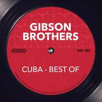 The Gibson Brothers - Cuba - Best of