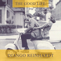Django Reinhardt - The Good Life