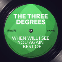 THE THREE DEGREES - When Will I See You Again - Best of
