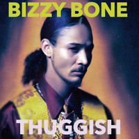 Bizzy Bone - Thuggish