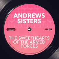 The Andrews Sisters - The Sweethearts of the Armed Forces