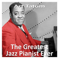 Art Tatum - The Greatest Jazz Pianist Ever