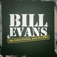 Bill Evans - The Influential Jazz Pianist