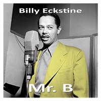 Billy Eckstine - Mr. B