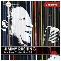 Jimmy Rushing - My Jazz Collection 55 (3 Albums)