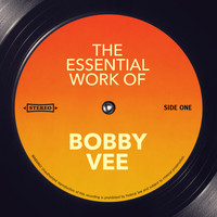 Bobby Vee - The Essential Work of