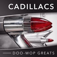 The Cadillacs - Doo-Wop Greats