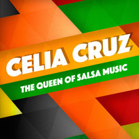 Celia Cruz - The Queen of Salsa Music