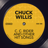 Chuck Willis - C. C. Rider and other Hit Songs
