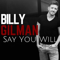 Billy Gilman - Say You Will (Pop Version)