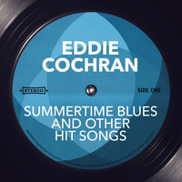 Eddie Cochran - Summertime Blues and other Hit Songs