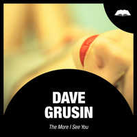 Dave Grusin - The More I See You