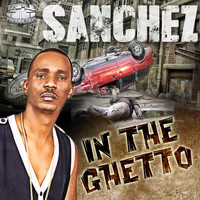 Sanchez - In the Ghetto