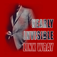Link Wray - Nearly Invisible