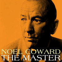 Noel Coward - Noel Coward the Master