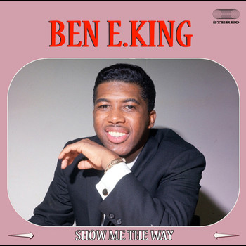 Ben E. King - Show Me the Way