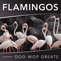 The Flamingos - Doo-Wop Greats