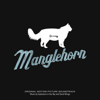 Explosions In The Sky - Manglehorn (Original Motion Picture Soundtrack)