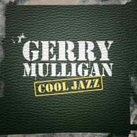 Gerry Mulligan - Cool Jazz