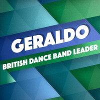 Geraldo - British Dance Band Leader