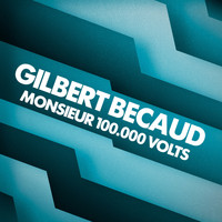 Gilbert Bécaud - Monsieur 100.000 Volts