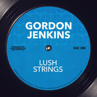 Gordon Jenkins - Lush Strings