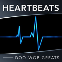 The Heartbeats - Doo-Wop Greats