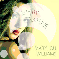 Mary Lou Williams - Shy by Nature
